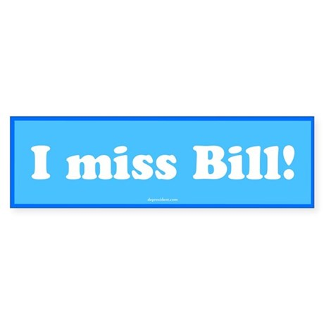 Blue I miss Bill Bumper Sticker