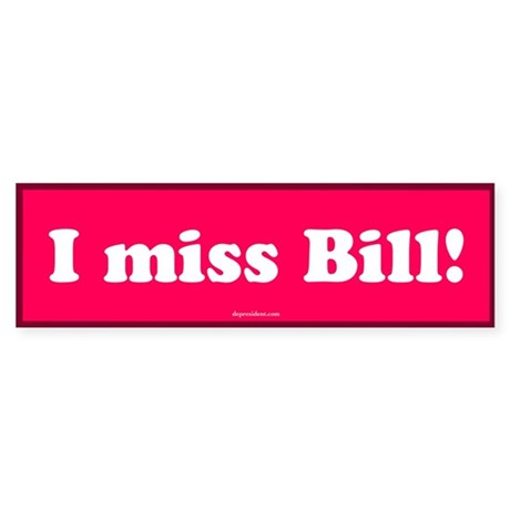 Pink I miss Bill Bumper Sticker