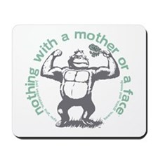 Nothing with a mother and a face Mousepad