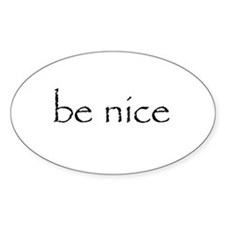 BE NICE - Decal