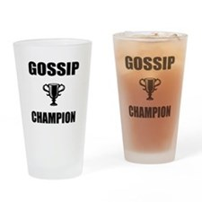 gossip champ Drinking Glass