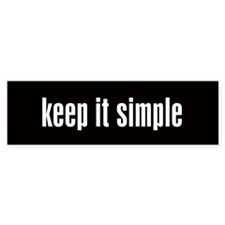 KEEP IT SIMPLE - Bumper Bumper Sticker