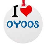 I Love Oyoos design Round Ornament