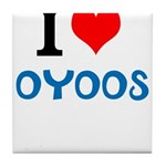 I Love Oyoos design Tile Coaster