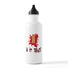 Is it dead? Water Bottle