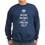Now paninc and freak out  Sweatshirt
