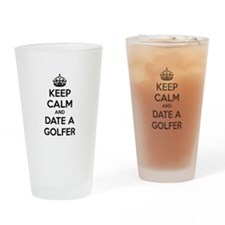Keep calm and date a golfer Drinking Glass