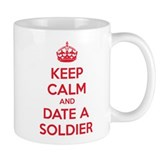 Keep calm and date a soldier Small Mug