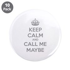 """Keep calm and call me maybe 3.5"""" Button (10 pack)"""