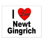 I Love Newt Gingrich Small Poster