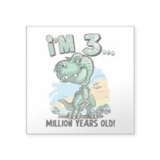 "3 Million Years Old Square Sticker 3"" x 3"""