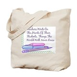 Teachers Write On The Hearts. Tote Bag