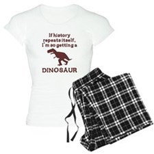 If history repeats itself dinosaur pajamas