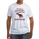 If history repeats itself dinosaur Shirt
