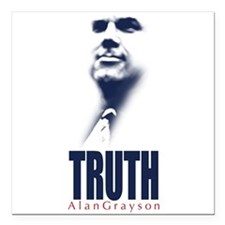 "Truth: Alan Grayson Square Car Magnet 3"" x 3"""