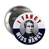 """I Fancy Miss Nancy"" Button"