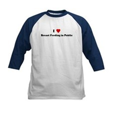 I Love Breast Feeding in Publ Tee