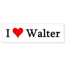 I Love Walter Bumper Bumper Sticker
