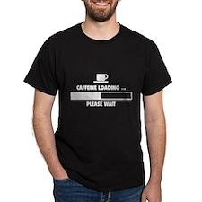 Caffeine Loading ... Please Wait T-Shirt