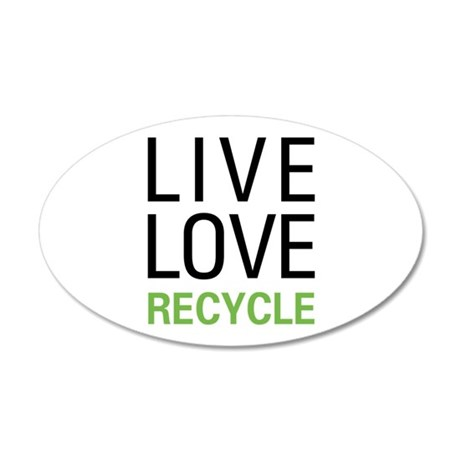 Live Love Recycle 20x12 Oval Wall Decal