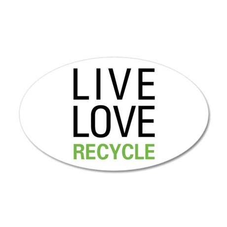 Live Love Recycle 35x21 Oval Wall Decal