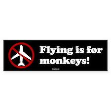 FLying is for Monkeys Bumper Bumper Sticker