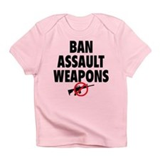 BAN ASSAULT WEAPONS Infant T-Shirt