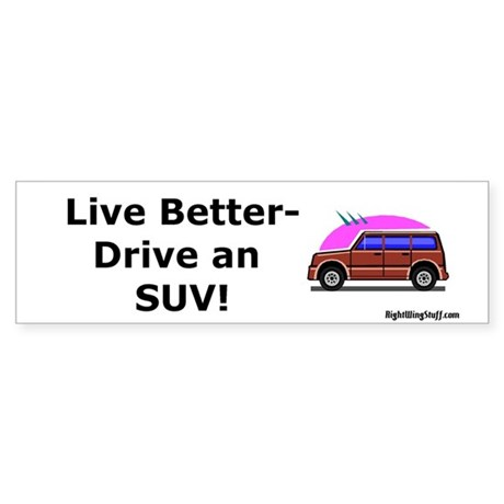 Live Better SUV Bumper Sticker