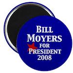 Bill Moyers, President 2008 Magnet