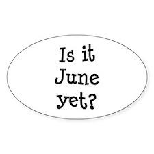 Is It June Yet School Oval Sticker