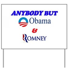Anybody But Obama and Romney Yard Sign