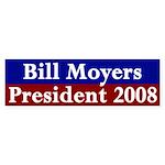Bill Moyers, President 2008 (bumper sticker)