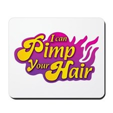 I Can Pimp Your Hair Mousepad
