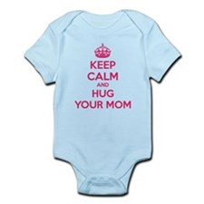 Keep calm and hug your mom Infant Bodysuit