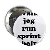 "walk jog run sprint bolt text 2.25"" Button"