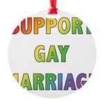 SUPPORT_GAY_MARRIAGE_1.jpg Round Ornament