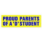 PROUD PARENTS OF A D STUDENT Car Sticker