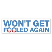 Wont Get Fooled Again Bumper Sticker