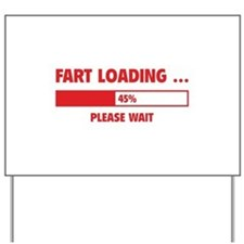 Fart Loading Yard Sign