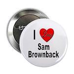 I Love Sam Brownback Button