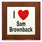 I Love Sam Brownback Framed Tile