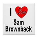 I Love Sam Brownback Tile Coaster