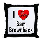 I Love Sam Brownback Throw Pillow