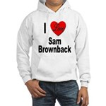 I Love Sam Brownback Hooded Sweatshirt