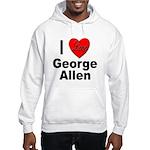 I Love George Allen (Front) Hooded Sweatshirt
