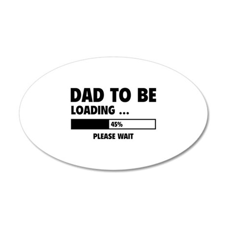 Dad To Be Loading 22x14 Oval Wall Peel