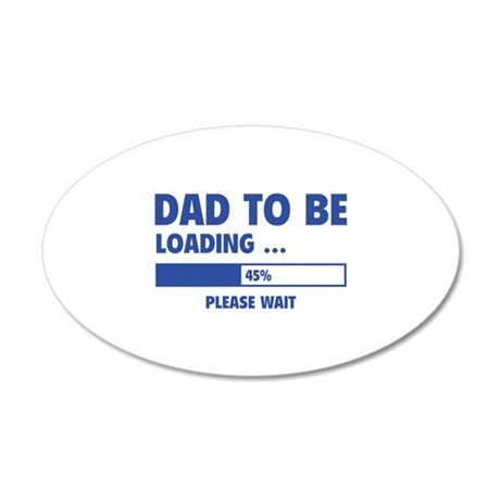 Dad To Be Loading 38.5 x 24.5 Oval Wall Peel