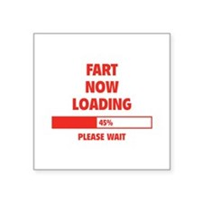 "Fart Now Loading Square Sticker 3"" x 3"""