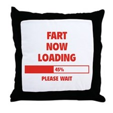 Fart Now Loading Throw Pillow