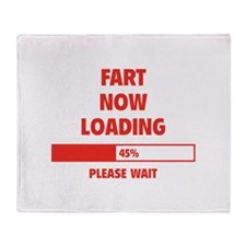 Fart Now Loading Throw Blanket